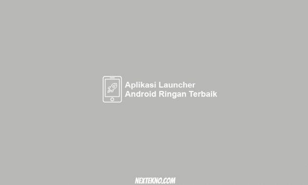 aplikasi launcher android terbaik dan ringan