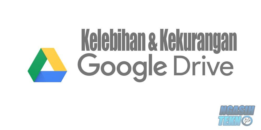 kelebihan dan kekurangan google drive