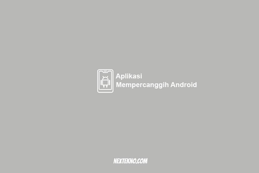 aplikasi mempercanggih android