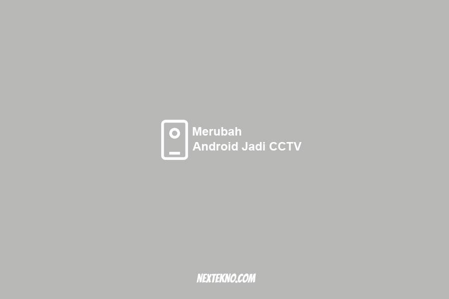 merubah android jadi cctv