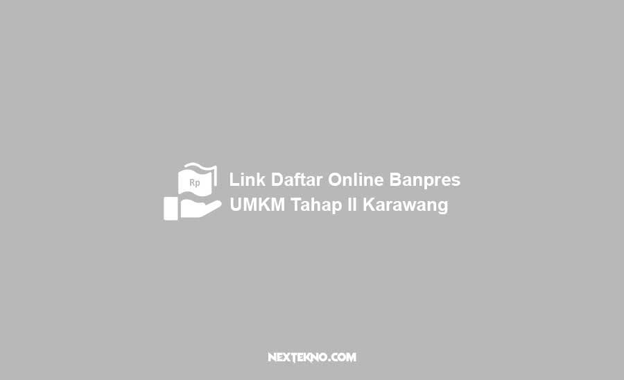 Link Daftar Online Banpres UMKM Tahap II Kabupaten Karawang