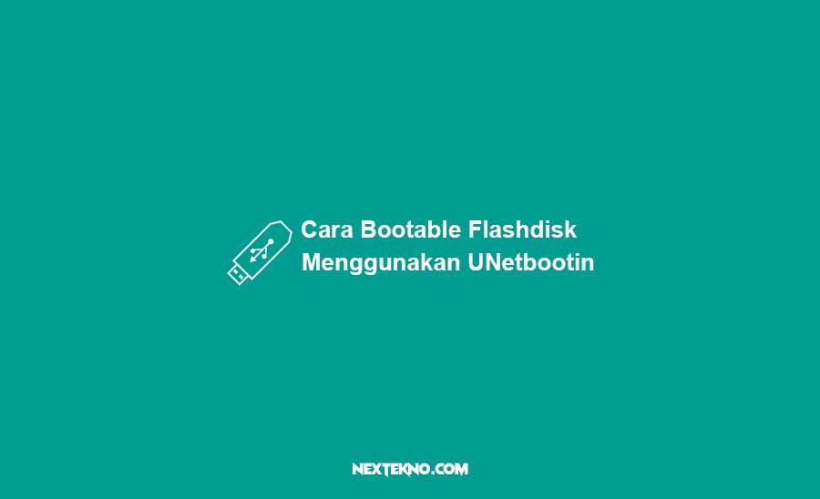 cara bootable flashdisk mengugnakan unetbootin
