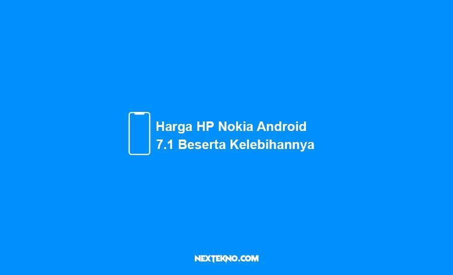 Harga HP Nokia Android 7.1 Beserta Kelebihan yang Ditawarkannya