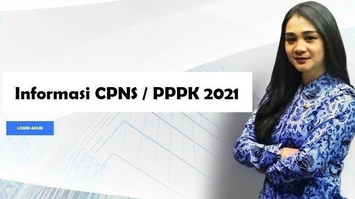 PENDAFTARAN CPNS/PPPK 2021 Tunggu Pengumuman, Siapkan Dokumen Ini